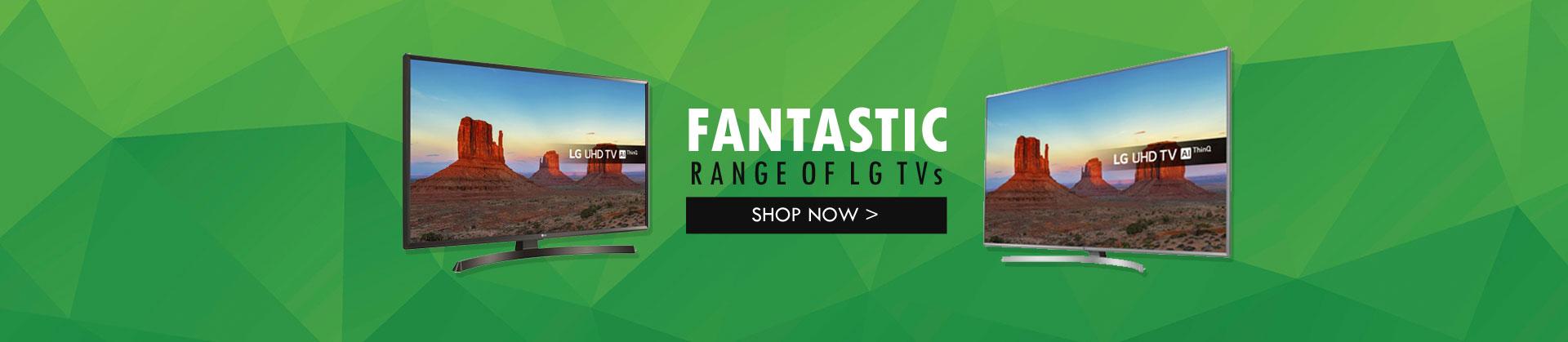 Fantastic Range of LG TVs